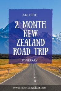 how to spend a 2 month road trip around New Zealand North and South Island