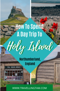 how to spend a day trip to holy island in northumberland